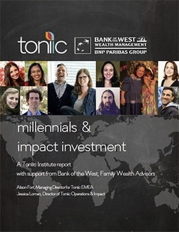 Millennials and Impact Investment | Impact Investing and Inclusive Business | Scoop.it