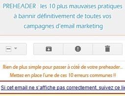 Blog webmarketing web analytics - articles e-marketing et emailing - veille digitale : Preheader d'email : 10 mauvaises pratiques à bannir définitivement   Marketing   Scoop.it