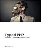Typed PHP: Stronger Types For Cleaner Code - PDF Free Download - Fox eBook | IT Books Free Share | Scoop.it