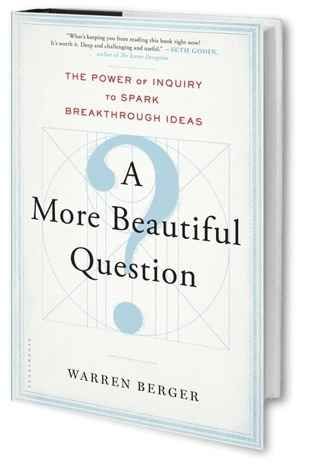 A MORE BEAUTIFUL QUESTION | All about the book | learning and reading styles | Scoop.it