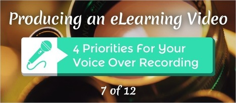 4 Priorities For Your Voice Over Recording - eLearning Brothers | eLearning Tips | Scoop.it
