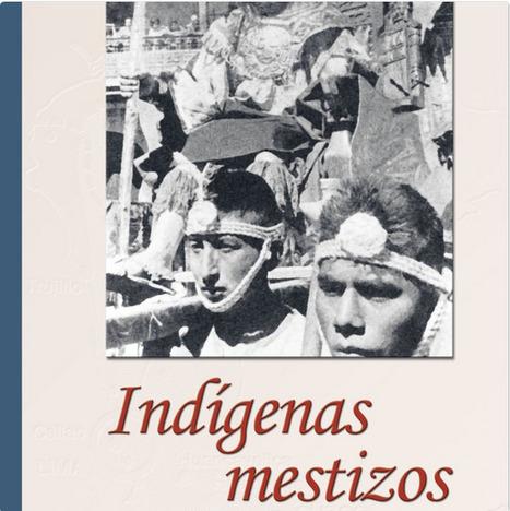 Repositorio del Instituto de Estudios Peruanos: INDÍGENAS MESTIZOS : raza y cultura en el Cusco | Un vistazo de la actividad cultural peruana | Scoop.it