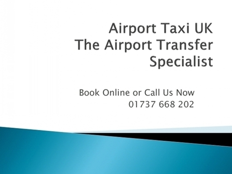 Gatwick Taxi Service By Airport Taxi UK | Gatwick Taxi, Minicab, Gatwick Taxi service | Scoop.it
