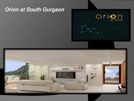 Orion at South Gurgaon   edocr   Propertyingurgaon   Scoop.it