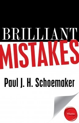 Brilliant Mistakes: Finding Success on the Far Side of Failure | Wharton Digital Press | Failure and Learning | Scoop.it