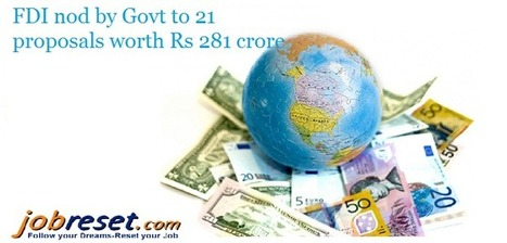 FDI nod by Govt to 21 proposals worth Rs 281 crore | Latest Government Jobs Opening in India | Scoop.it