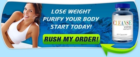 Cleanse Xtrem Review - Be Naturally Fit And Flush Out Toxins | Health | Scoop.it