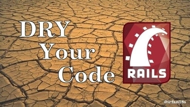 Don't Repeat Yourself (DRY) in Ruby on Rails | Ruby on Rails | Scoop.it