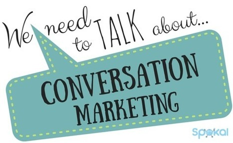 Why You Should Be Focusing on Conversation Marketing | Social Media, Inbound and Content Marketing, Blogging & Other Cool Tips for Your Biz | Scoop.it