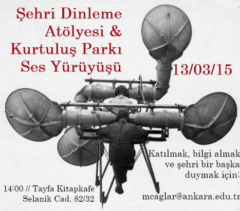 New workshop & soundwalk in ankara | DESARTSONNANTS - CRÉATION SONORE ET ENVIRONNEMENT - ENVIRONMENTAL SOUND ART - PAYSAGES ET ECOLOGIE SONORE | Scoop.it