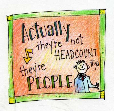 Actually, They're Not Headcount - They're People | Innovatus | Scoop.it