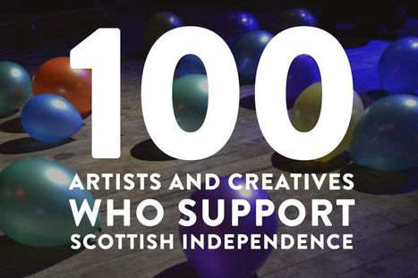 100 Artists and Creatives Who Support Scottish Independence | National Collective | paperart | Scoop.it