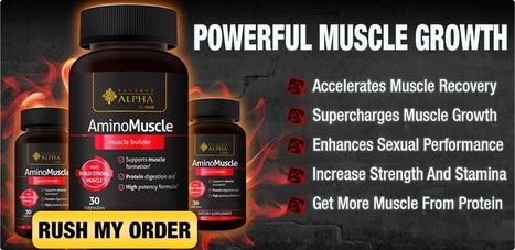 Amino Muscle Review – Approved Way To Build Muscles! | | ezequiel pidgeon | Scoop.it