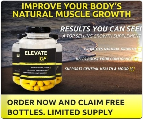 Elevate GF Reviews – Claim your Free Trial for Enhanced Elevate GF | Enhances your body's natural growth with organic Elevate GF | Scoop.it