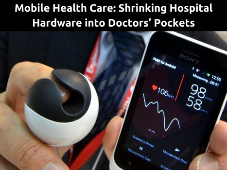 Mobile Health Care: Shrinking Hospital Hardware into Doctors' Pockets | IT Support and Hardware for Clinics | Scoop.it