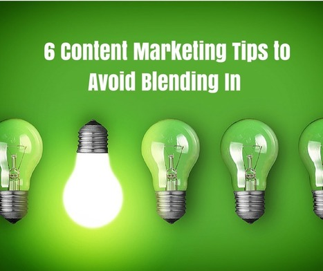 You're Not Relevant: 6 Content Marketing Tips to Avoid Blending In | traffic to you and me | Scoop.it
