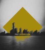 Thot – Citizen Pain EP (2013 / Autoproduit) « Le blog des Immortels – Chroniques musique alternative | Citizen Pain Ep - Press and Reviews | Scoop.it
