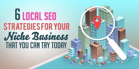 6 Local SEO Strategies for Your Niche Business That You Can Try Today | Social Media | Scoop.it