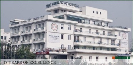 Privat Multispecialty Hospital: How to Find Good Hospitals in Your Locality? | Gynaecologist in Delhi | Scoop.it