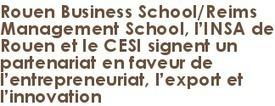 - Rouen Business School/Reims Management School, l'INSA de Rouen et le CESI signent un partenariat en faveur de l'entrepreneuriat, l'export et l'innovation > Flash - DrakkarOnline - le Portail Norm... | Structures d'accompagnement création d'entreprise | Scoop.it