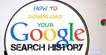 How to Download a Copy of  Your Google Search History | Digital Media | Scoop.it