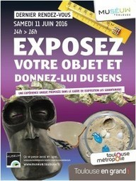 L'exposition collaborative du Muséum de Toulouse! - Tourisme Culturel | Nouveau tourisme culturel | Scoop.it