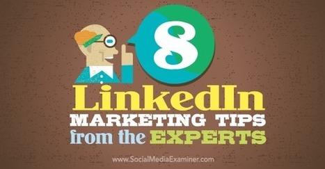 8 LinkedIn Marketing Tips From the Experts : Social Media Examiner | PInterests | Scoop.it