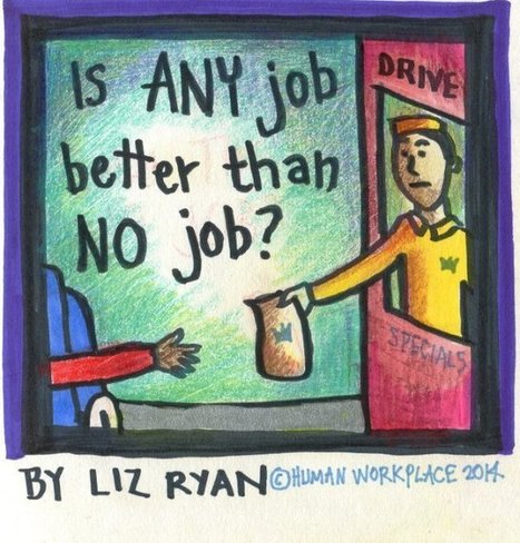 Is ANY Job Better Than NO Job? | Human Workplace | Scoop.it