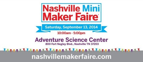 Nashville Mini Maker Faire is Looking for Makers | Technobabble | Scoop.it