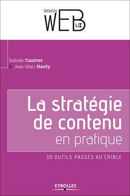 Livre : La stratégie de contenu Web en pratique, 30 outils passés au crible | Trucs et astuces techniques | Scoop.it
