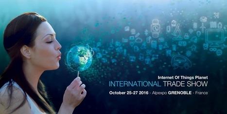 IoT Planet International Trade Show #2 - Web des Objets | Gadgets Connectés | Scoop.it