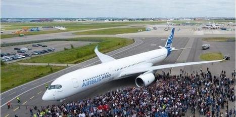 Airbus : l'A350 volera pour la première fois avant ou pendant le salon du Bourget   Aéronautique Défense   Scoop.it