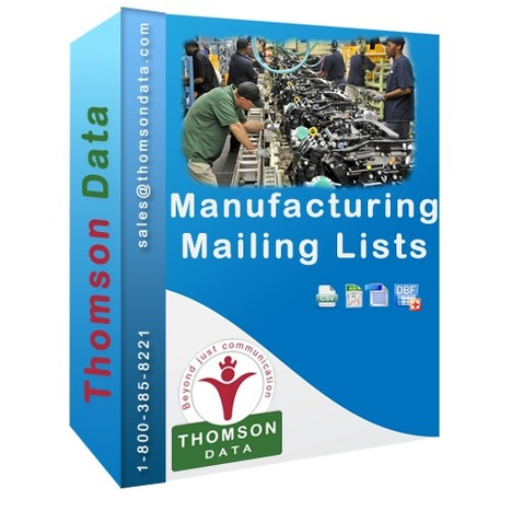 Manufacturing Mailing List - Manufacturing Executives - Manufacturing Professionals | Buy Mailing List, Email List, Sales Leads - Thomson Data LLC. | USA | Scoop.it