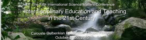 The Fifth International Science Matters Conference will take place 28-30 October 2015 at Calouste Gulbenkian Foundation, Lisbon Portugal | Science Matters Conferences | Scoop.it