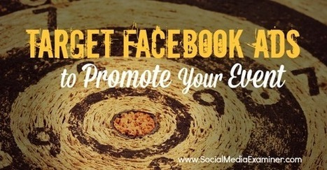 How to Use Targeted Facebook Ads to Promote an Event | | Facebook Marketing | Scoop.it