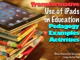 Tranformative Use of iPads in the Education: Pedagogy, Examples, Ac... | Screen flashes. | Scoop.it