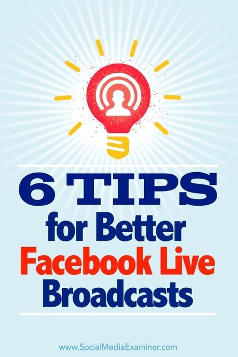 6 Tips for Better Facebook Live Broadcasts | SportonRadio | Scoop.it