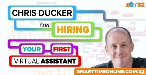 STO32: Hiring Your First Virtual Assistant with Chris Ducker - Smart ... | hire foreign contractors and virtual assistants | Scoop.it