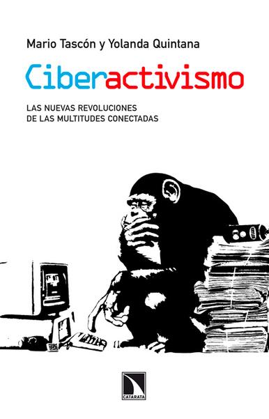 Ciberactivismo. Las nuevas revoluciones de las multitudes conectadas | Livro livre | Scoop.it
