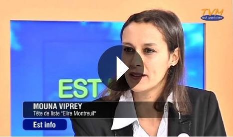 VIDEO. Interview de Mouna Viprey  | TVM Est Parisien | Élire Montreuil | Scoop.it