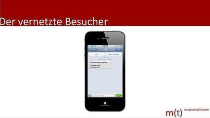 Der vernetzte Besucher – Wie wird das Smartphone im Museum zur Bereicherung? | Digital.Media.Museum. | Scoop.it