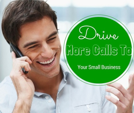 How-To Get Google To Send Dozens Of New Calls To Your Small Business. | Internet Marketing For Small Businesses | Scoop.it