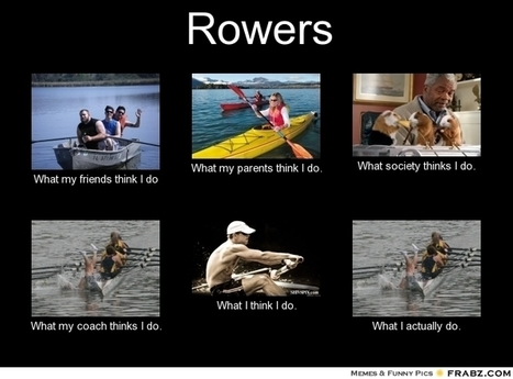 Rowers | What I really do | Scoop.it