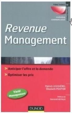 Livre : Revenue Management. Patrick Legohérel, Elisabeth Poutier - 9782100543472 | Revenue Management in Hospitality Industry | Scoop.it