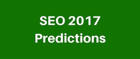 SEO 2017 Predictions - Return On Now | Search Engine Optimization | Scoop.it