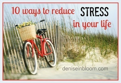 10 Ways To Reduce Stress In Your Life | Unplug | Scoop.it
