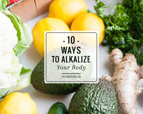 How to Alkalize Your Body in 10 Steps   SELF HEALTH   Scoop.it