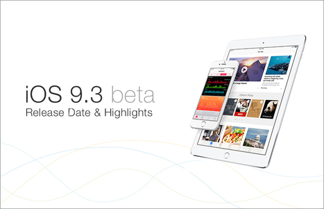 Apple iOS 9.3 Beta Release Date - Features include Night Mode, Touch ID and Many more | Cyberlobe | WordPress and iPhone Development | Scoop.it