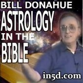 Bill Donahue - Astrology In The Bible | in5d.com | Esoteric, Spiritual and Metaphysical Database | promienie | Scoop.it