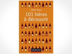 Guide : «101 bières à découvrir» de Gilbert Delos | Bien fait pour moi : nouveautes shopping et bons plans au masculin | Scoop.it